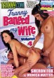 Tranny Banged My Wife Volume 4 DVD - Front