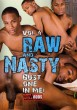 Raw And Nasty Vol. 4 Bust One In Me! DVD - Front
