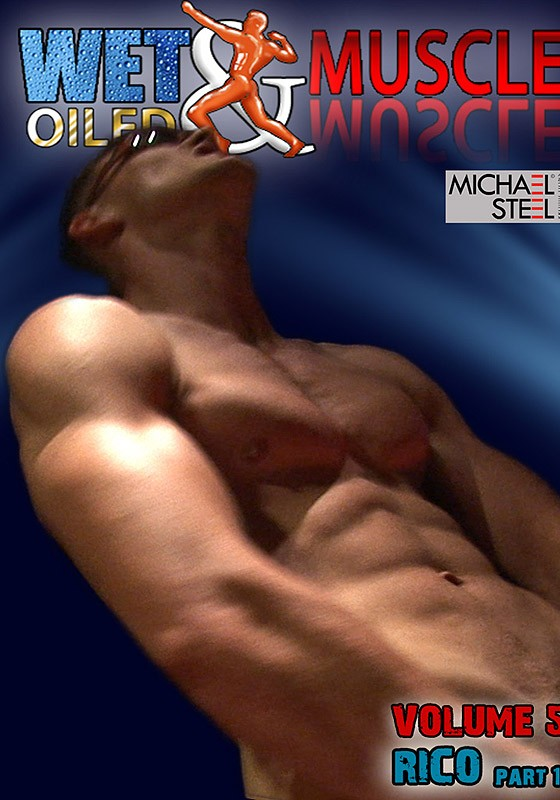 Wet And Oiled Muscle 5: Rico DOWNLOAD - Back