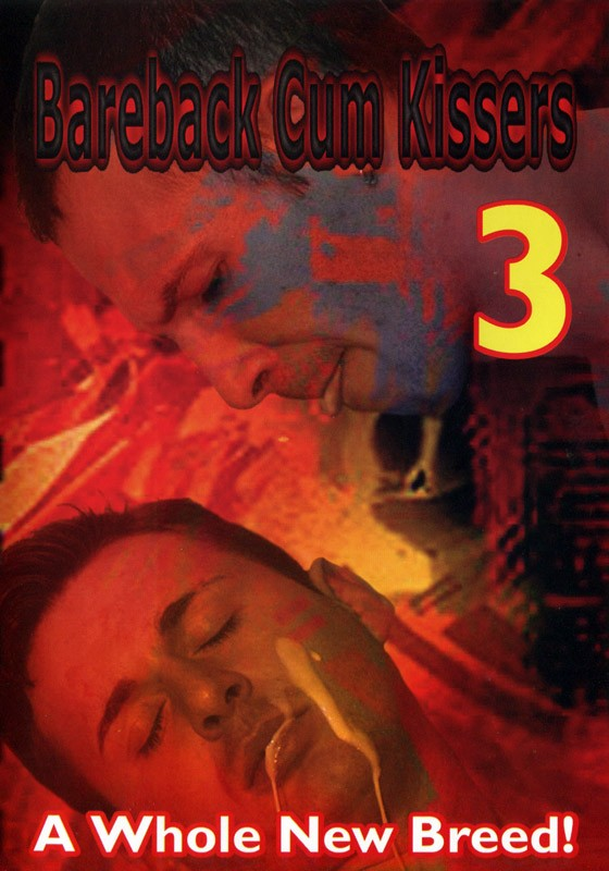 Bareback Cum Kissers 3 DVD - Front