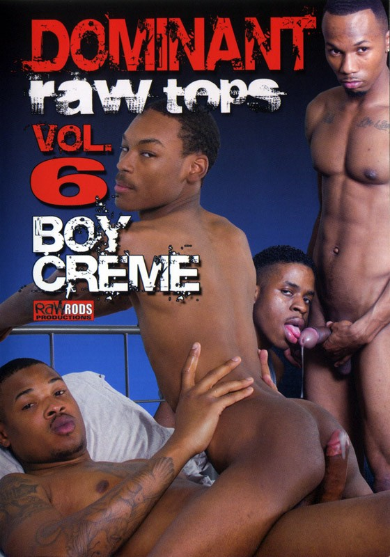 Dominant Raw Tops 6: Boy Creme DVD - Front