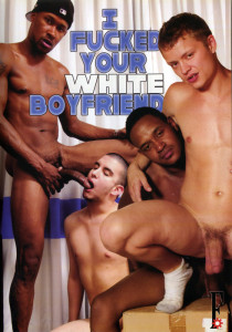 I Fucked Your White Boyfriend Vol. 1 DVD