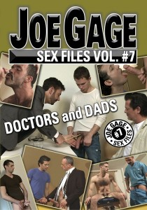 Joe Gage Sex Files vol. #7: Doctors & Dads DVD (S)